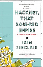 Book cover, Ian Sinclair, Hackney, That Rose-Red Empire