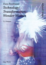 Dara Birnbaum: Technology/ Transformation: Wonder Woman