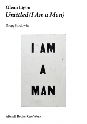 Book cover of Glenn Ligon's Untitled (I am a Man)